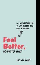 Feel Better No Matter What