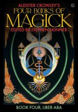 Aleister Crowleys Four Books Of Magick