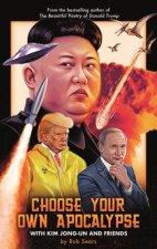 Choose Your Own Apocalypse With Kim JongUn  Friends