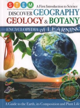 STEM Discover Geography Geology & Botany Encylopedia Of Learning