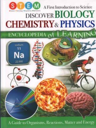 STEM Discover Biology Chemistry & Physics Encylopedia Of Learning