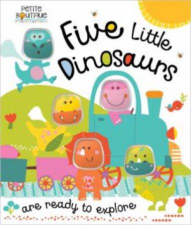 Petite Boutique: Five Little Dinosaurs by Various