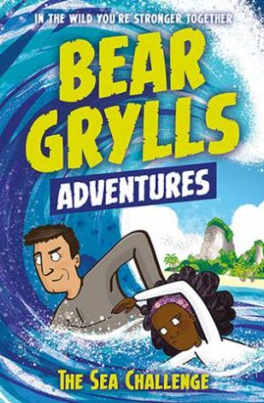The Sea Challenge by Bear Grylls