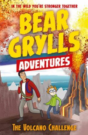 The Volcano Challenge by Bear Grylls