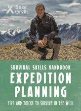 Bear Grylls Survival Skills Expedition Planning
