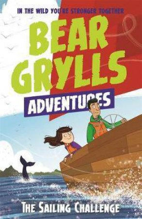 The Sailing Challenge by Bear Grylls