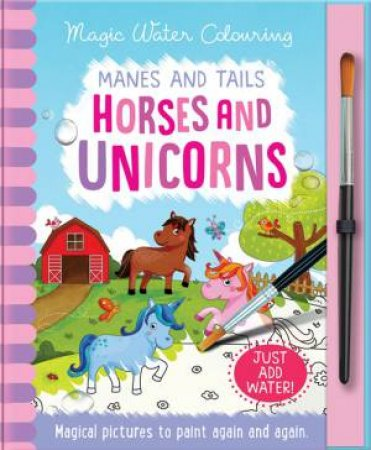 Magic Water Colouring: Horses & Unicorns by Jenny Copper & Rachael McLean