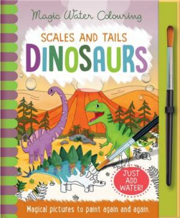Magic Water Colouring: Dinosaurs by Jenny Copper & Rachael McLean
