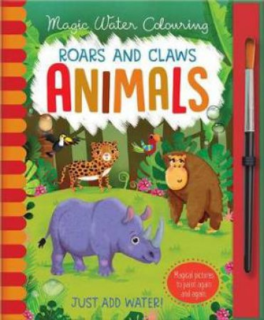 Magic Water Colouring: Roars And Claws Animals