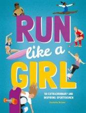 Run Like A Girl 50 Extraordinary And Inspiring Sportswomen