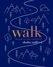 Walk The Path To A Slower More Mindful Life