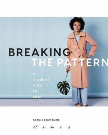 Breaking the Pattern by Saara Huhta & Laura Huhta
