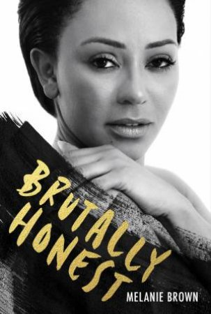 Brutally Honest by Melanie Brown & Louise Gannon