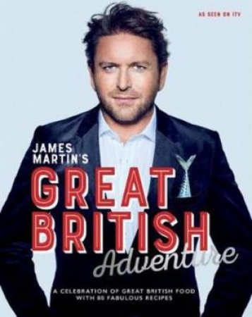 James Martin's Great British Adventure