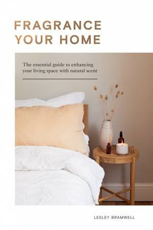 Fragrance Your Home by Lesley Bramwell