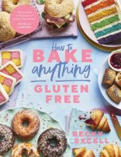 How To Bake Anything Gluten Free