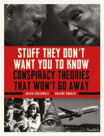 Stuff They Don't Want You to Know by David Southwell & Graeme Donald