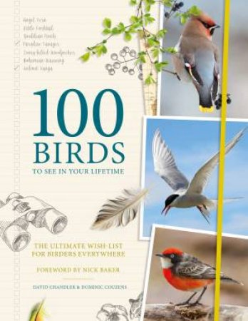 100 Birds To See In Your Lifetime by Dominics Couzen & David Chandler