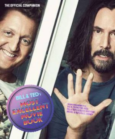Bill & Ted's Most Excellent Movie Book by Welbeck