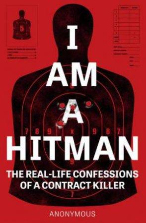 I Am A Hitman by Anonymous Hitman
