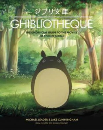 Ghibliotheque by Michael Leader & Jake Cunningham