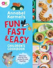 Annabel Karmels Fun Fast And Easy Childrens Cookbook