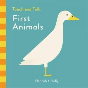 Touch and Talk: First Animals by Hannah & Holly