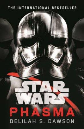Star Wars: Phasma: Journey To Star Wars: The Last Jedi by Delilah S. Dawson