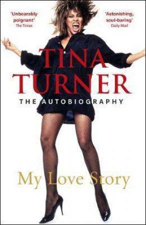 Tina Turner: My Love Story by Tina Turner