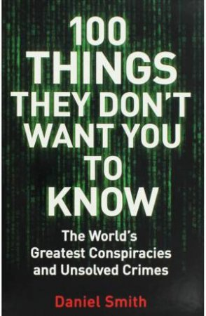 100 Things They Dont Want You To Know by Daniel Smith