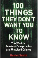 100 Things They Dont Want You To Know