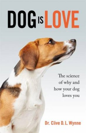 Dog Is Love by Clive Wynne