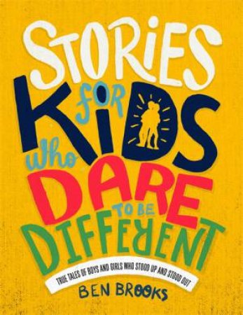 Stories For Kids Who Dare To Be Different by Ben Brooks & Quinton Winter