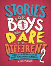 Stories for Boys Who Dare To Be Different 2 by Ben Brooks & Quinton Winter