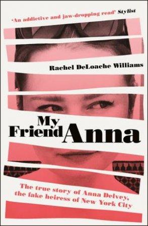 My Friend Anna by Rachel DeLoache Williams