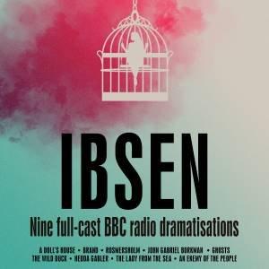 Henrik Ibsen: Nine full-cast BBC radio dramatisations by Henrik Ibsen