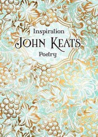 Verse To Inspire: John Keats Poetry by John Keats