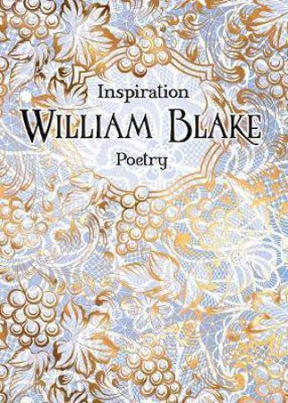 Verse To Inspire: William Blake Poetry by William Blake