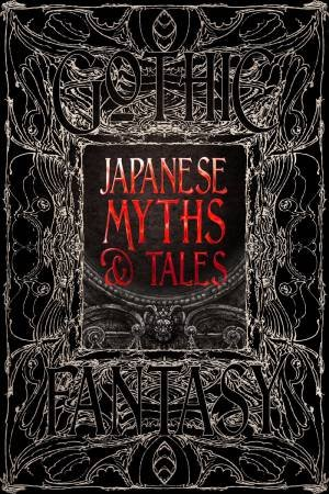 Japanese Myths And Tales by Various
