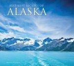 Best Kept Secrets Of Alaska