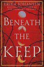 A Novel Of The Tearling Beneath The Keep