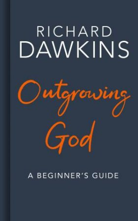 Outgrowing God: A Beginner's Guide To Atheism