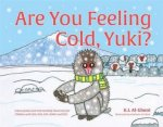 Are You Feeling Cold Yuki