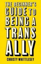 The Beginners Guide To Being A Trans Ally
