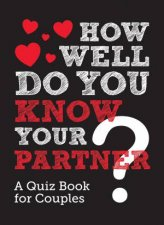 How Well Do You Know Your Partner A Quiz Book For Couples
