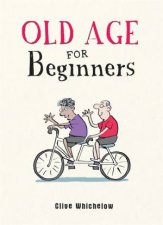 Old Age For Beginners