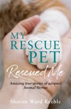 My Rescue Pet Rescued Me