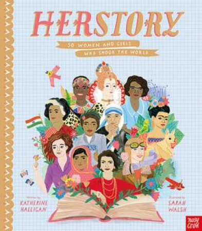 HerStory: 50 Women And Girls Who Shook The World by Sarah Walsh & Katherine Halligan
