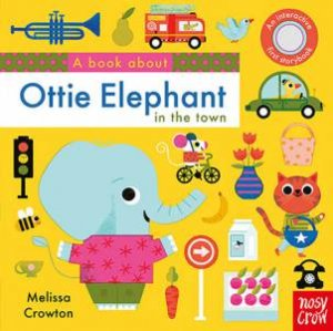 A Book About Ottie Elephant In The Town by Melissa Crowton