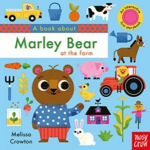 A Book About Marley Bear At The Farm by Melissa Crowton